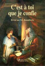 C'est A Toi Que Je Confie/révisé par Sri Ramatherio/Amorc 2009 NEUF