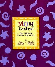 Mom Central : The Ultimate Family Organizer by Stacy DeBroff and Marsha Feinberg