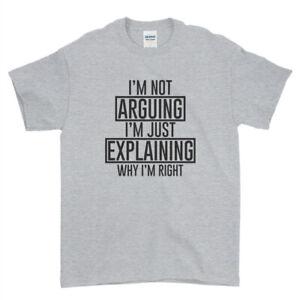 I'm not arguing i'm just explaining why i'm right Mens Womens Kids T-Shirt