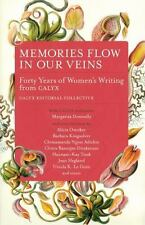 Memories Flow in Our Veins : Forty Years of Women's Writing from CALYX (2016,...