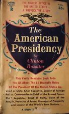 The American Presidency by Clinton Rossiter First Printing 1956 Signet Key Book