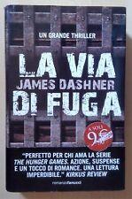 LA VIA DI FUGA GIALLI/HORROR/NOIR JAMES DASHNER FANUCCI 2012