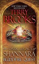 The Dark Legacy of Shannara Ser.: Bloodfire Quest : The Dark Legacy of...