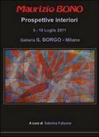 Maurizio Bono. Prospettive interiori  di Sabrina Falzone,  2014  - ER