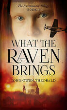What the Raven Brings by John Owen Theobald (Hardback, 2016)