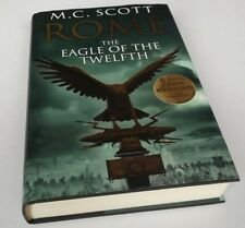 M C Scott : Rome: The Eagle Of The Twelfth. Hardcover, 2012. First edition
