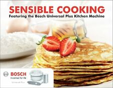 """""""Sensible Cooking"""" By BOSCH Chef  Cookbook Great Gift Idea, Includes BONUS CD"""