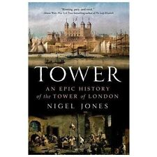 Tower: An Epic History of the Tower of London by Nigel Jones (English) Paperback
