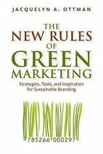The New Rules of Green Marketing: Strategies, Tools, and Inspiration for Sustain