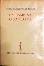 LA BAMBINA GUARDAVA - V. P. PAPINI - MONDADORI 1956