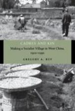 Cadres and Kin: Making a Socialist Village in West China, 1921-1991 (Paperback o