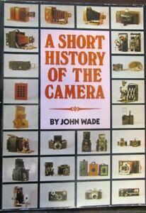 A Short History Of The Camera by John Wade