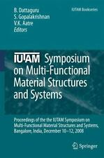 IUTAM Bookes Ser.: IUTAM Symposium on Multi-Functional Material Structures...