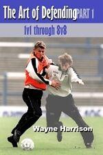 The Art of Defending - 1v1 thru 8v8 Soccer Book