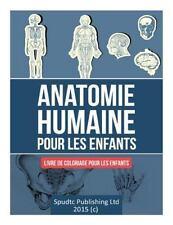 Anatomie Humaine Pour les Enfants : Livre de Coloriage Pour les Enfants by...