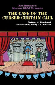 Max Brinkley's Military Brat Mysteries: The Case of the Cursed Curtain Call