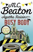 M C BEATON __ AGATHA RAISIN AND THE BUSY BODY __ BRAND NEW B FORMAT_ FREEPOST UK
