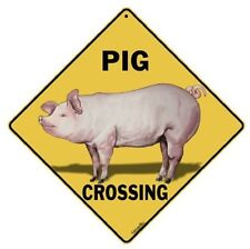 "PIG CROSSING Sign, 12"" by 12"" on sides-16"" on Diagonal-In/Out-Alum"