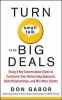 Turn Small Talk into Big Deals: Using 4 Key Conversation Styles to-ExLibrary