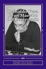 Reinaldo Vera. Gran Maestro Del Centenario by Nibaldo Calvo Buides (2013,...