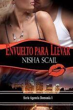 Envuelto para Llevar : Agencia Demonía by Nisha Scail (2012, Paperback)