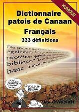 Dictionnaire Patois de Canaan/Francais en 333 Definitions - Edition 2016 by...