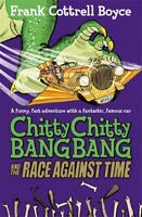 Chitty Chitty Bang Bang and the Race Against Time: Book 3 ' Cottrell Boyce, Fran