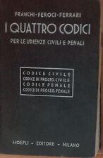 I quattro codici - Franchi, Feroci, Ferrari  - Hoepli,1956 - A