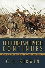 The Persian Epoch Continues: Cyrus II Becomes K, Kirwin, J.,,