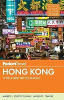 Fodor's Hong Kong: with a Side Trip to Macau (Full-color Travel Guide) by Fodor
