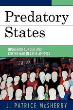 Predatory States: Operation Condor and Covert War in Latin America: By McSher...