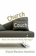 Church on the Couch : Does the Church Need Therapy? by Elaine Martens Hamilton …