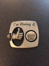 """a Good or Bad Day' Tac Pin """"Jj"""" Jonette Jewelry Silver Pewter 'I'm Having"""