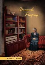 Hannah's Progeny: By Mary F. Twitty