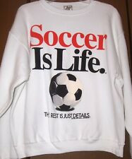 Sweatshirt-Soccer is Life-Long Sleeves-Sz Large-New