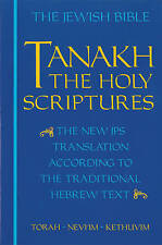 JPS Tanakh: The Holy Scriptures: The New JPS Translation According to the Traditional Hebrew Text by Jewish Publication Society (Paperback, 1985)