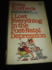 I Lost Everything in the Post-Natal Depression by Erma Bombeck FAWCETT PB 1974
