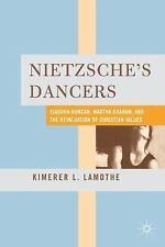 Nietzsche's Dancers : Isadora Duncan, Martha Graham, and the Revaluation of...