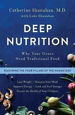 Deep Nutrition : How Traditional Foods Unlock Your Genetic Potential to Lose...