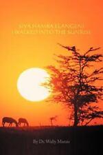 Siya Hamba Elangeni I Walked Into The Sunrise