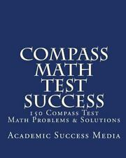 Compass Math Test Success: 150 Compass Math Problems & Solutions-ExLibrary