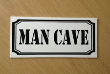 Man Cave Sign !  Quality 3mm Plastic.  Ideal Gift, Novelty Item.  (NS-14)