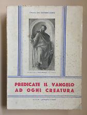 Predicate il vangelo ad ogni creatura di Dott. Giovanni Giorgi Ed. S.T.O.M. 1954