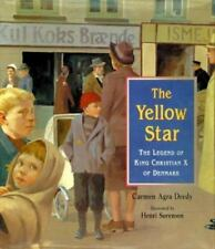 The Yellow Star : The Legend of King Christian X of Denmark by Carmen Agra...