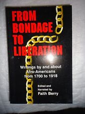 From Bondage to Liberation: Writings by and about Afro-Americans from 1700-1918,