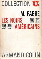 LES NOIRS AMERICAINS / M. FABRE / COLLECTION U2 ARMAND COLIN