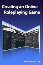 Creating an Online Roleplaying Game by Alexander Hinkley (eBook)