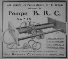PUBLICITÉ DE PRESSE 1907 POMPE B.R.C. ALPHA POUR GONFLER LES PNEUMATIQUES