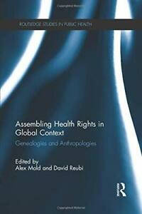Assembling Health Rights in Global Context: Genealogies and Anthropologies (Rout