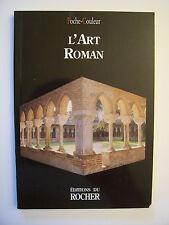 L'Art Roman / éd. du Rocher ( N° 54 de la collection : Poche Couleur ) - 2000